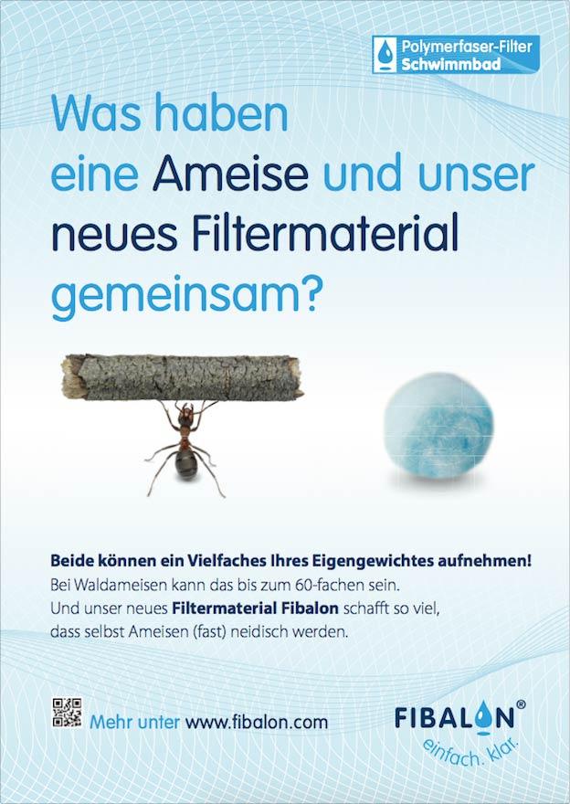 FIBALON - Polymerfaser-Filter Schwimmbad - Was haben eine Ameise und unser neues Filtermaterial gemeinsam? Beide können ein Vielfaches Ihres Eigengewichtes aufnehmen! Bei Waldameisen kann fas bis zum 60-fachen sein. Und unser neues Filtermaterial FIBALON schafft so viel, dass selbst Ameisen (fast) neidisch werden. Mehr unter www.fibalon.com.
