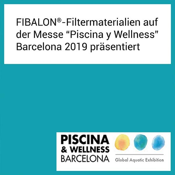 "FIBALON News - FIBALON Filtermaterialien auf der Messe ""Piscina y Wellness"" Barcelona 2019 präsentiert"
