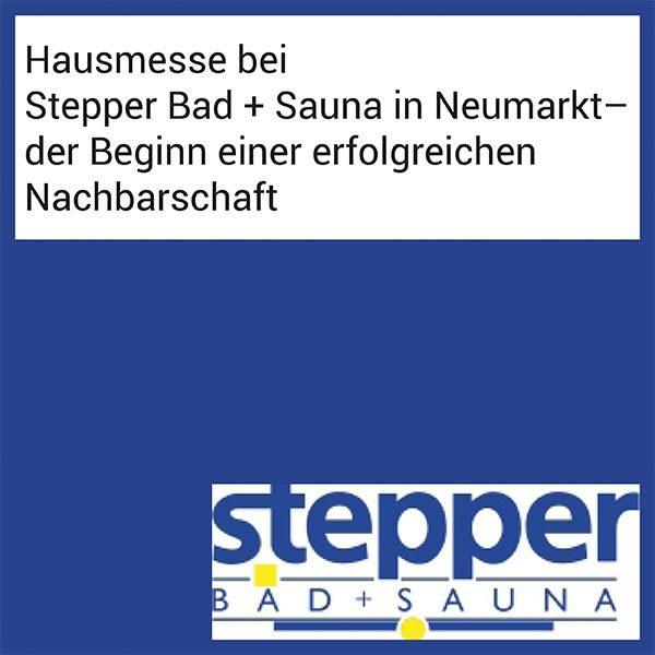 FIBALON News - Hausmesse bei Stepper Bad + Sauna - der Beginn einer erfolgreichen Nachbarschaft