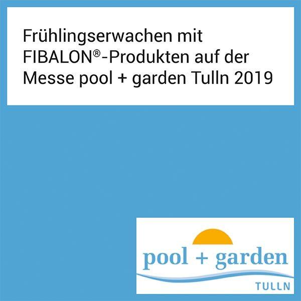 FIBALON News - Frühlingserwachen mit FIBALON Produkten auf der Messe pool + garden Tulln 2019
